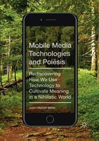Mobile Media Technologies and Poiesis
