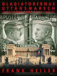 Gladiatorernas uttågsmarsch: anteckningar från Italien 1939-43.
