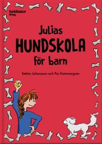 Julias hundskola för barn - Stefan Johansson, Pia Hammargren pdf epub