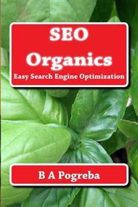 Seo Organics: Easy Search Engine Optimization