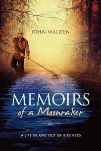 Memoirs of a Moonraker: A Life in and Out of Business