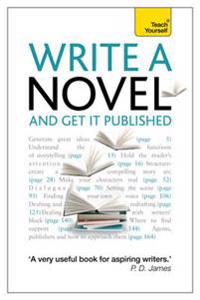 Teach Yourself Write a Novel and Get It Published