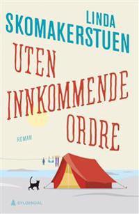 Uten innkommende ordre - Linda Skomakerstuen | Inprintwriters.org