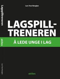 Lagspilltreneren - Lars Tore Ronglan | Ridgeroadrun.org