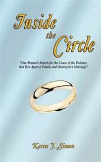 "Inside the Circle: ""One Woman's Search for the Cause of the Violence That Tore Apart a Family and Destroyed a Marriage"""