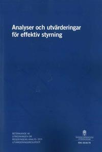 Analyser och utvärderingar för effektiv styrning. SOU 2018:79 : Betänkande från Analys och utvärderingsutredningen (Fi 2017:06)