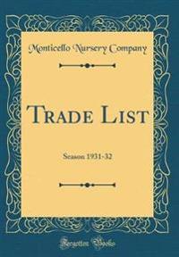 Trade List: Season 1931-32 (Classic Reprint)