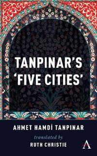 Tanpinar's `Five Cities'