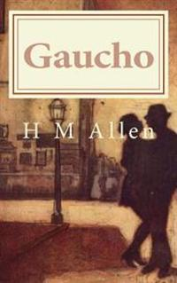 Gaucho: A Tale of Two Cultures