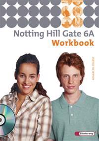 Notting Hill Gate 6 A. Workbook mit CD
