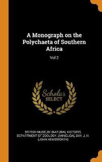 A Monograph on the Polychaeta of Southern Africa: Vol 2