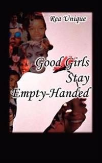 Good Girls Stay Empty-Handed