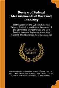 Review of Federal Measurements of Race and Ethnicity