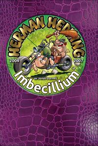 Herman Hedning 2004-2007 Imbecillium