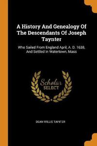 A History and Genealogy of the Descendants of Joseph Taynter