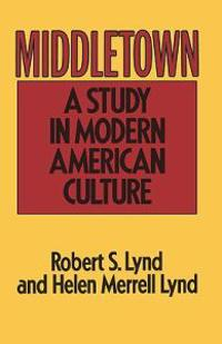 Middletown: A Study in Modern American Culture