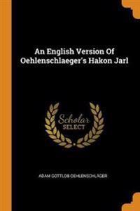 English Version Of Oehlenschlaeger's Hakon Jarl