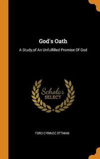 God's Oath: A Study,of An Unfulfilled Promise Of God