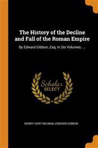 THE HISTORY OF THE DECLINE AND FALL OF T