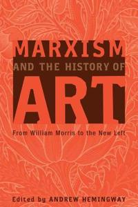 Marxism and the History of Art: From William Morris to the New Left