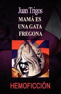 Mama Es Una Gata Fregona