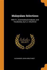 MALAYALAM SELECTIONS: WITH TR., GRAMMATI