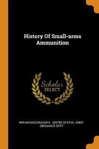 History of Small-Arms Ammunition