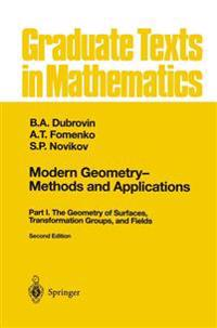 Modern Geometry-Methods and Applications, Part I