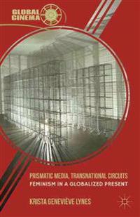 Prismatic Media, Transnational Circuits