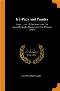 ICE-PACK AND TUNDRA: AN ACCOUNT OF THE S