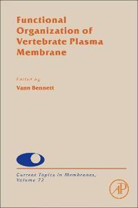 Functional Organization of Vertebrate Plasma Membrane
