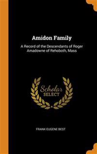 AMIDON FAMILY: A RECORD OF THE DESCENDAN