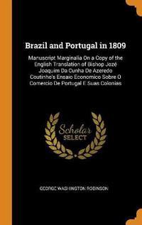 Brazil and Portugal in 1809: Manuscript Marginalia On a Copy of the English Translation of Bishop Jozé Joaquim Da Cunha De Azeredo Coutinho's Ensaio E