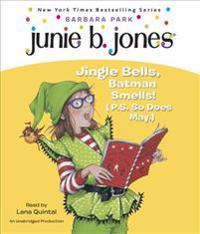 Junie B. 1st Grader Jingle Bells, Batman Smells! (P.S. So Does May)