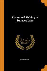 FISHES AND FISHING IN SUNAPEE LAKE