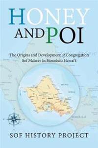 Honey and Poi: The Origins and Development of Congregation Sof Ma'arav in Honolulu Hawai'i