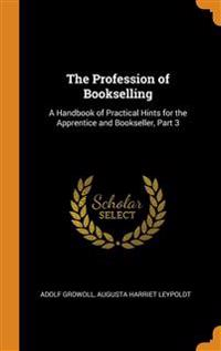 THE PROFESSION OF BOOKSELLING: A HANDBOO