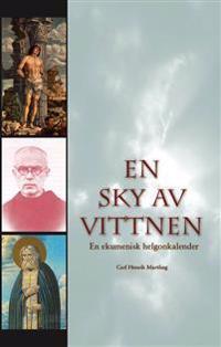 En sky av vittnen : en ekumenisk helgonkalender