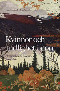 Kvinnor och andlighet i norr : historiska och litterära perspektiv