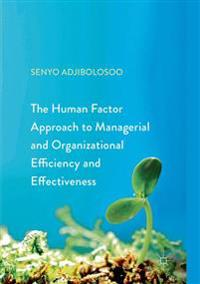 Human Factor Approach to Managerial and Organizational Efficiency and Effectiveness
