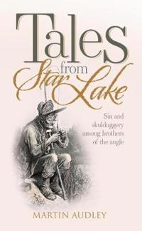 Tales from Star Lake: Sin and Skulduggery Among Brothers of the Angle