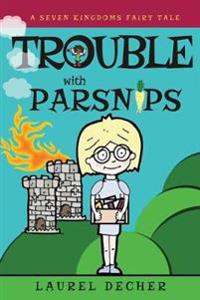 Trouble with Parsnips
