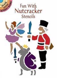 Fun With Nutcracker Stencils