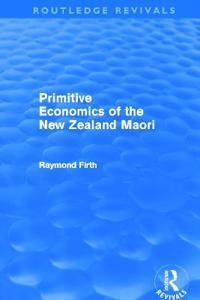 Primitive Economics of the New Zealand Maori