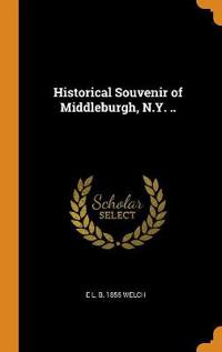 Historical Souvenir of Middleburgh, N.Y. ..