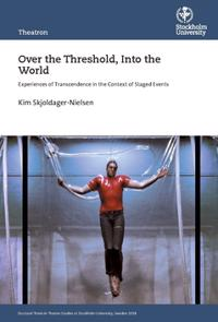 Over the Threshold, Into the World : Experiences of Transcendence in the Context of Staged Events