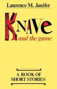Knave and the Game: A Book of Short Stories