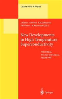 New Developments in High Temperature Superconductivity: Proceedings of the 2nd Polish-Us Conference Held at Wroclaw and Karpacz, Poland, 17-21 August