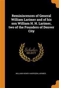 REMINISCENCES OF GENERAL WILLIAM LARIMER