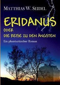 Eridanus oder die Reise zu den Ängsten
